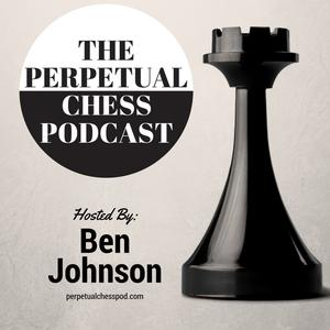 Best Games & Hobbies Podcasts (2019): Perpetual Chess Podcast