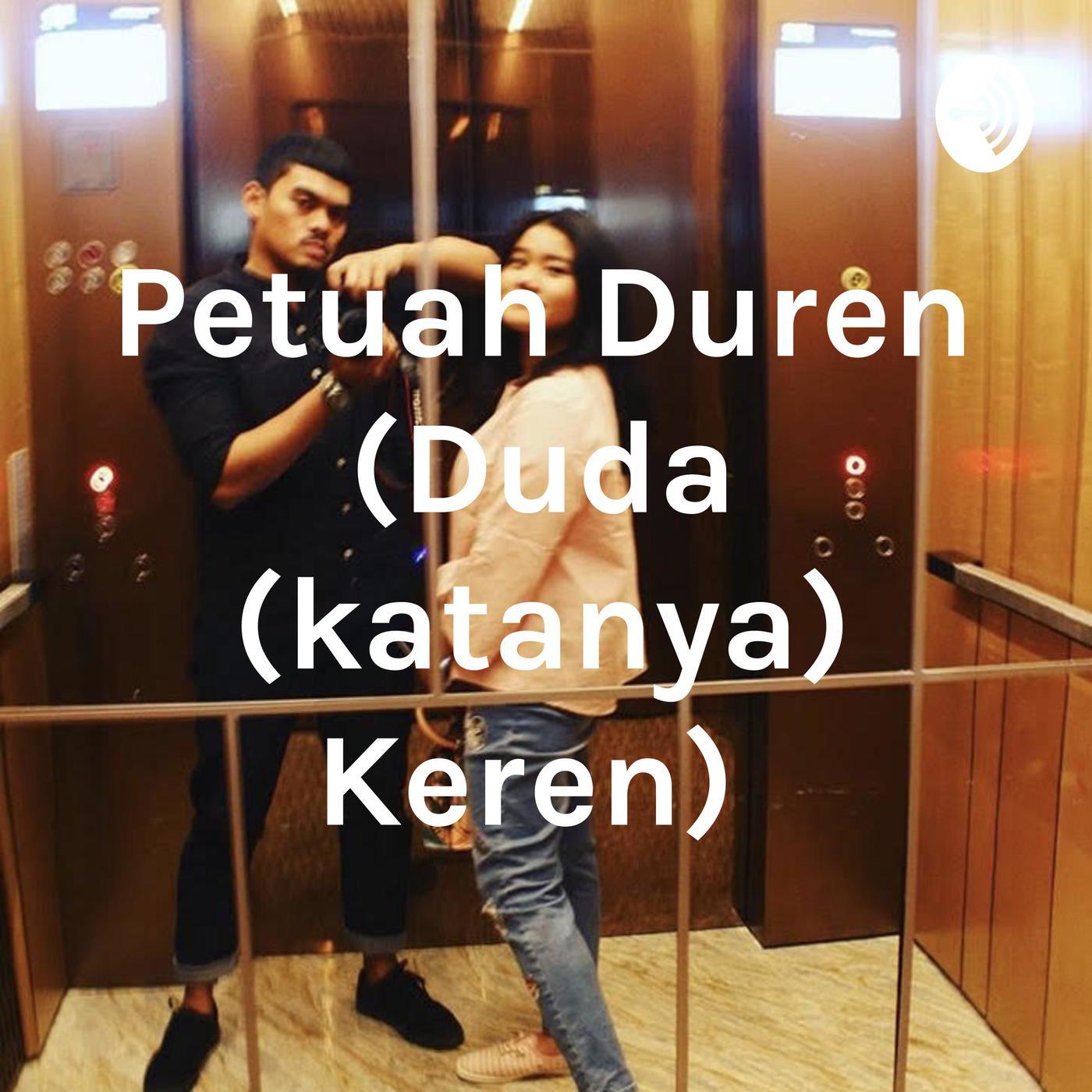 Petuah Duren Duda Katanya Keren Podcast Dea Nadia Listen Notes