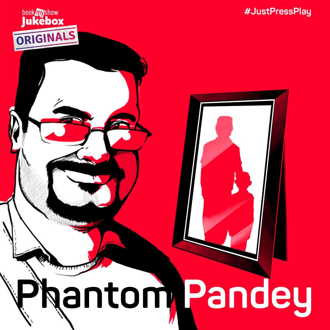 Phantom Pandey (podcast) - BookMyShow Jukebox   Listen Notes
