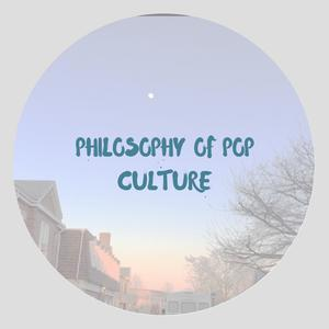 Philosophy Of Pop Culture