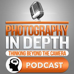 Photography In Depth Podcast