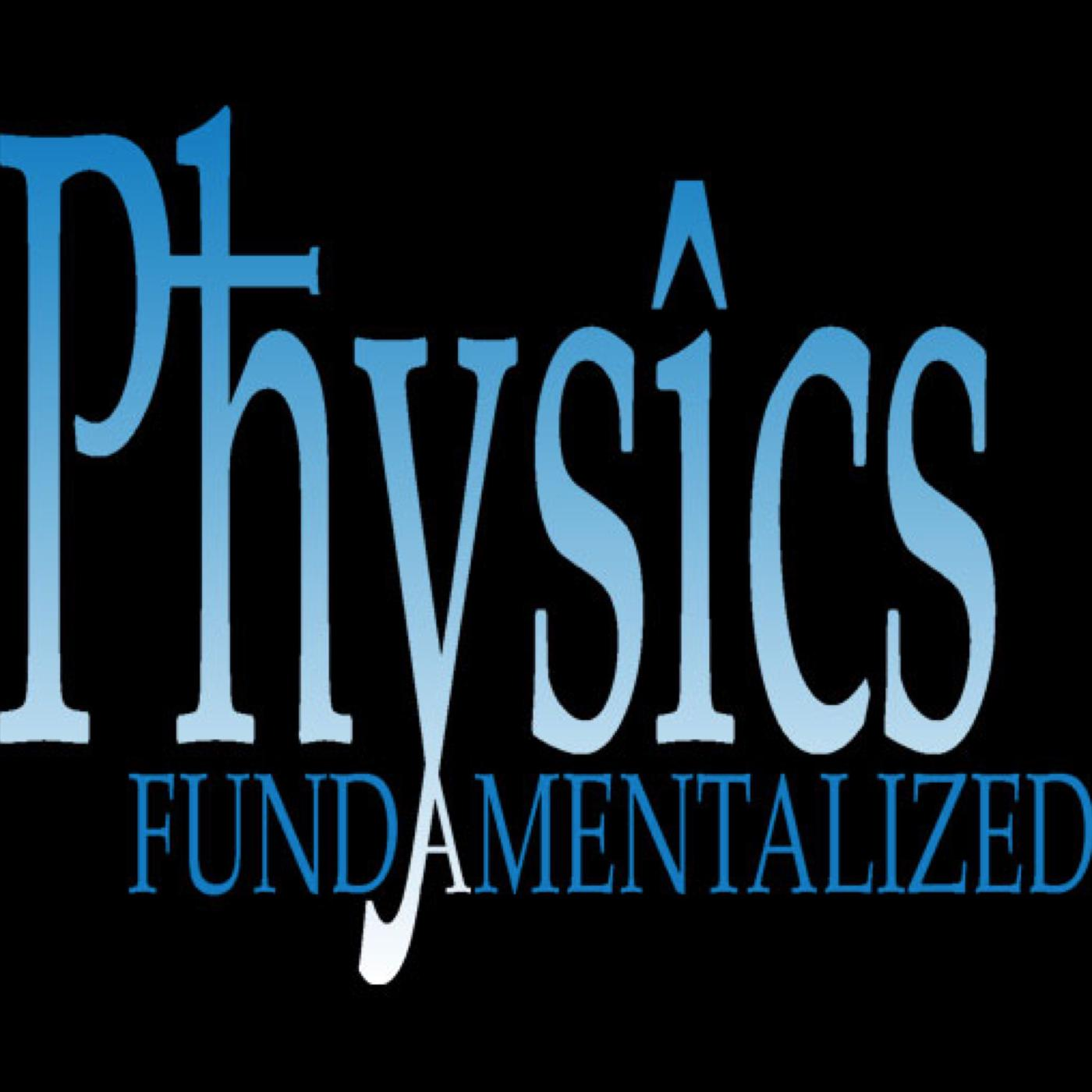 Physics Fundamentalized (podcast) - Eric Scheidly | Listen Notes