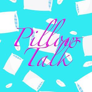 Pillow Talk with Tara and Kayla