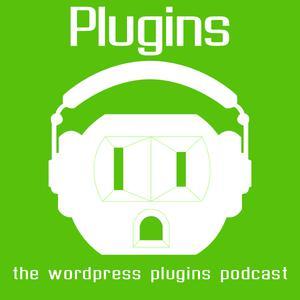 Best Podcasting Podcasts (2019): Plugins: WordPress Plugins Podcast