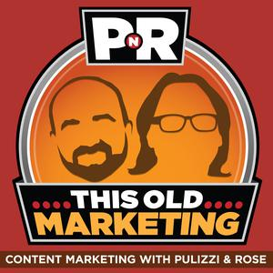 Best SEO Podcasts (2019): PNR: This Old Marketing | Content Marketing with Joe Pulizzi and Robert Rose
