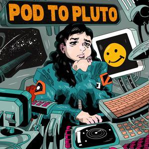 Pod To Pluto