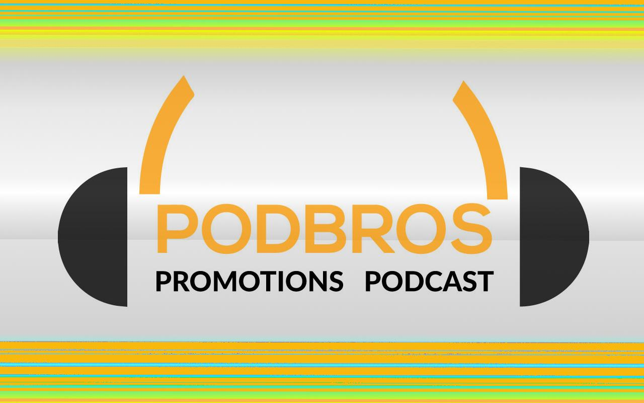 Episode 111 Podbros Round Table 1 Podbros Promotions