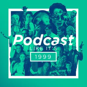 Meilleurs podcasts Film (2019): Podcast Like It's 1999