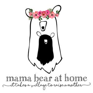 Podcast - Mama Bear at Home