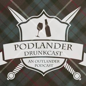 Best Audio Drama Podcasts (2019): Podlander Drunkcast: an Outlander Podcast