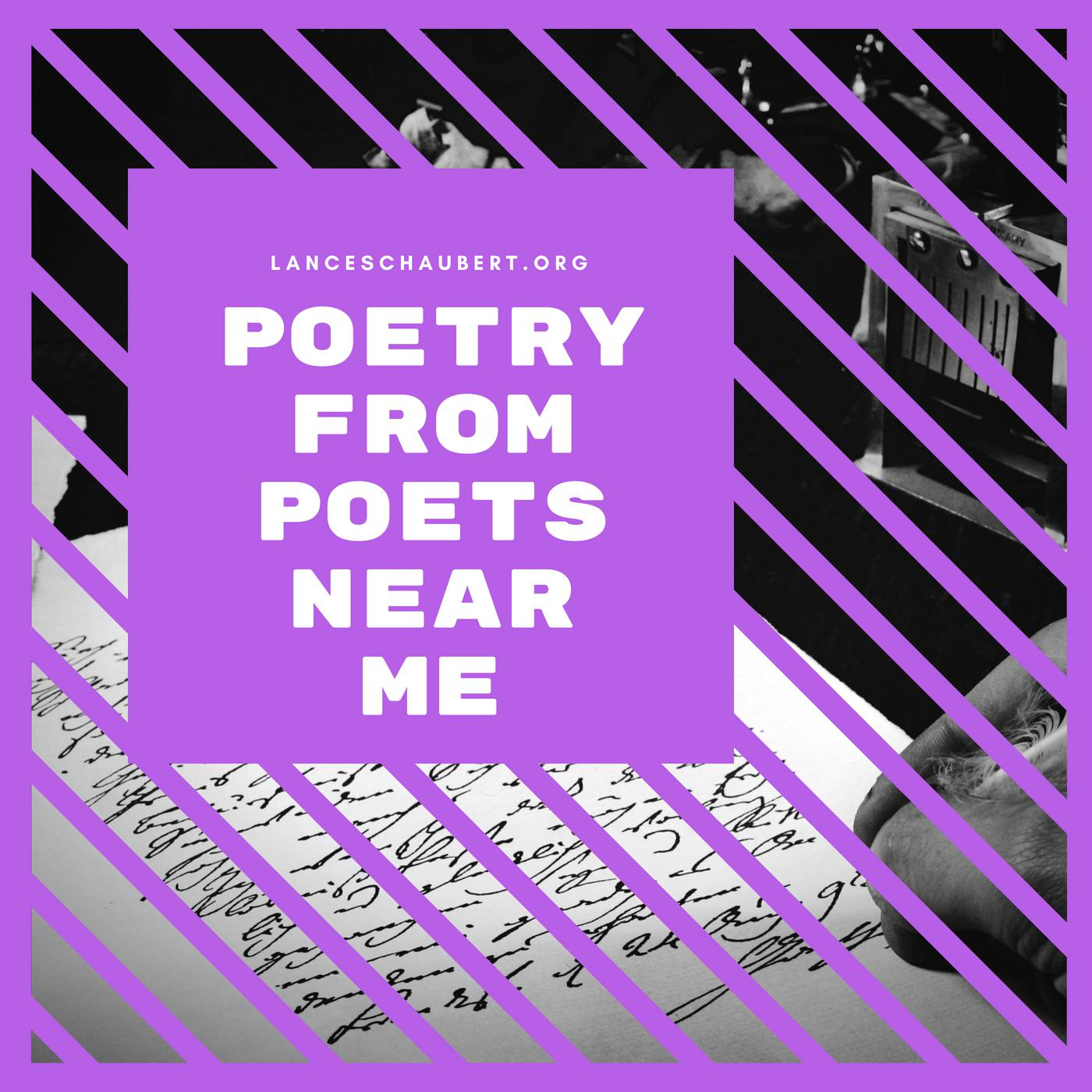 Poetry From Poets Near Me Lancelot Schaubert Podcast
