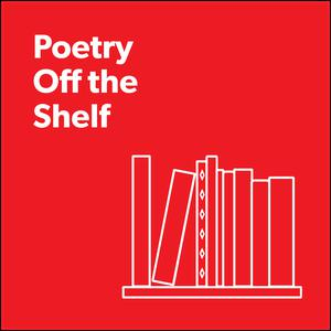 Best Literature Podcasts (2019): Poetry Off the Shelf