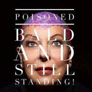 Poisoned Bald and Still Standing