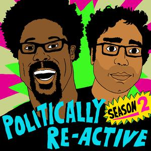 Politically Re-Active with W. Kamau Bell & Hari Kondabolu