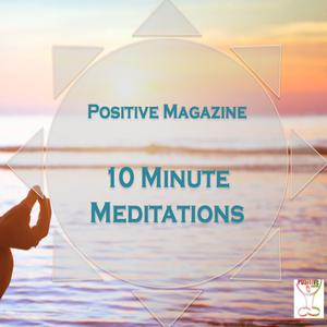 Positive Magazine Meditation and Inspiration