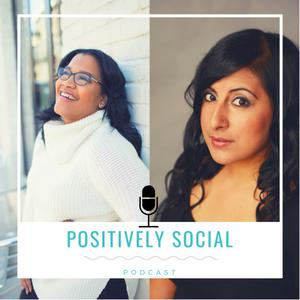 Positively Social Podcast