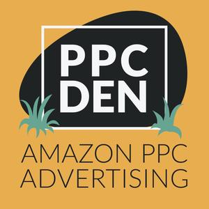 Best Marketing Podcasts (2019): PPC Den: Amazon PPC Advertising Mastery