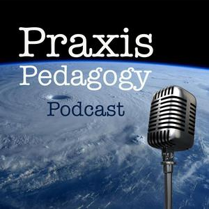Best How To Podcasts (2019): Praxis Pedagogy