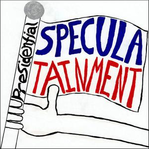 Presidential Speculatainment