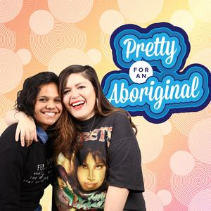 Pretty For An Aboriginal