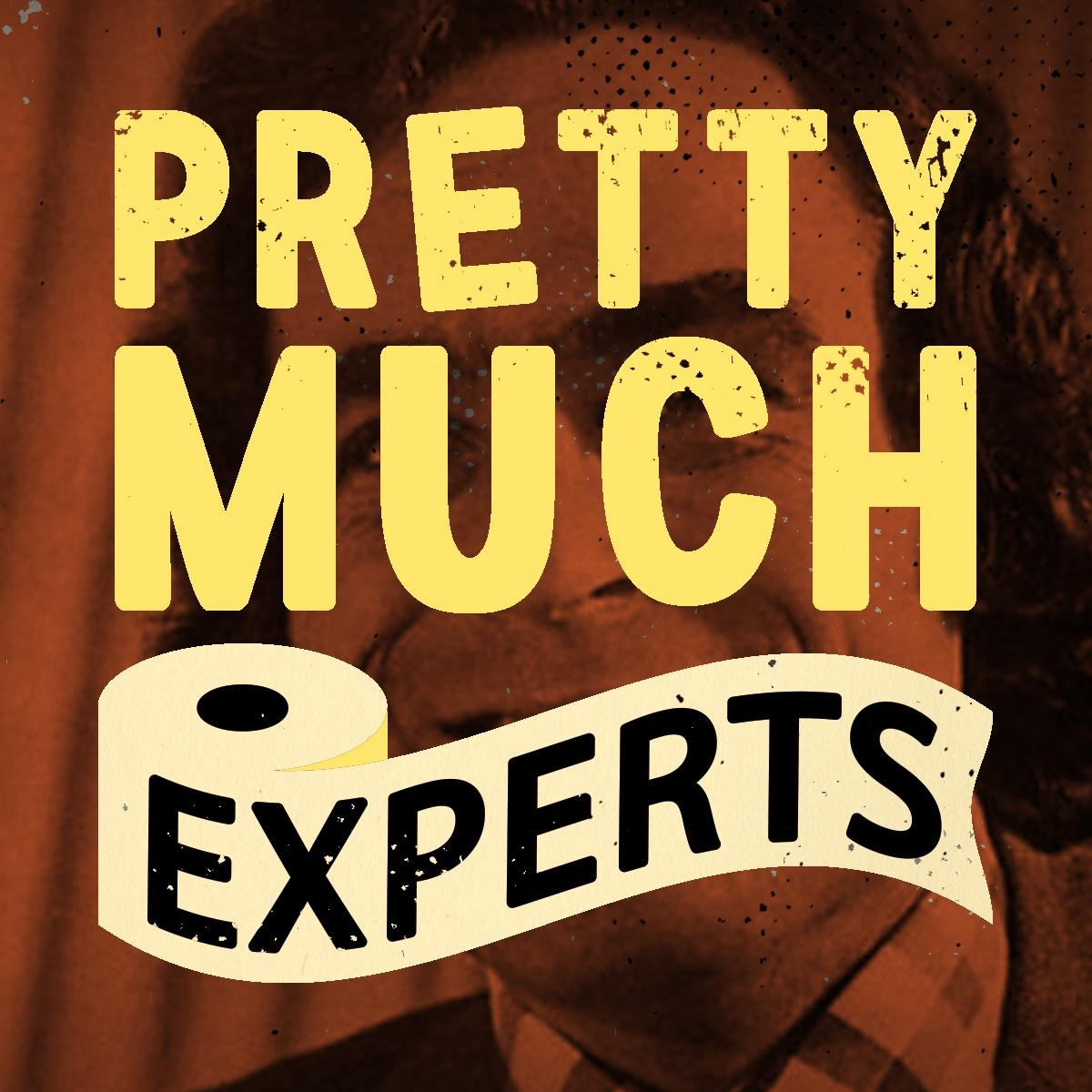 Pretty Much Experts (podcast) - with RJ, Skyler, and Mikey