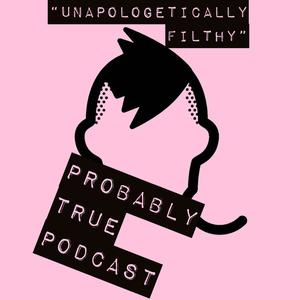 Probably True Podcast