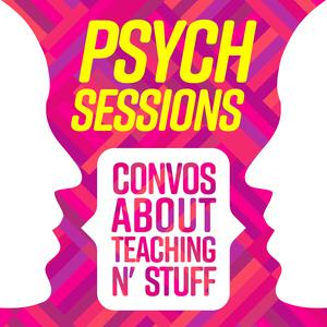 PsychSessions: Conversations about Teaching N' Stuff