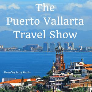 Best Places & Travel Podcasts (2019): Puerto Vallarta Travel  Show Podcast