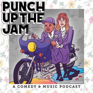 Best Comedy Podcasts (2019): Punch Up The Jam