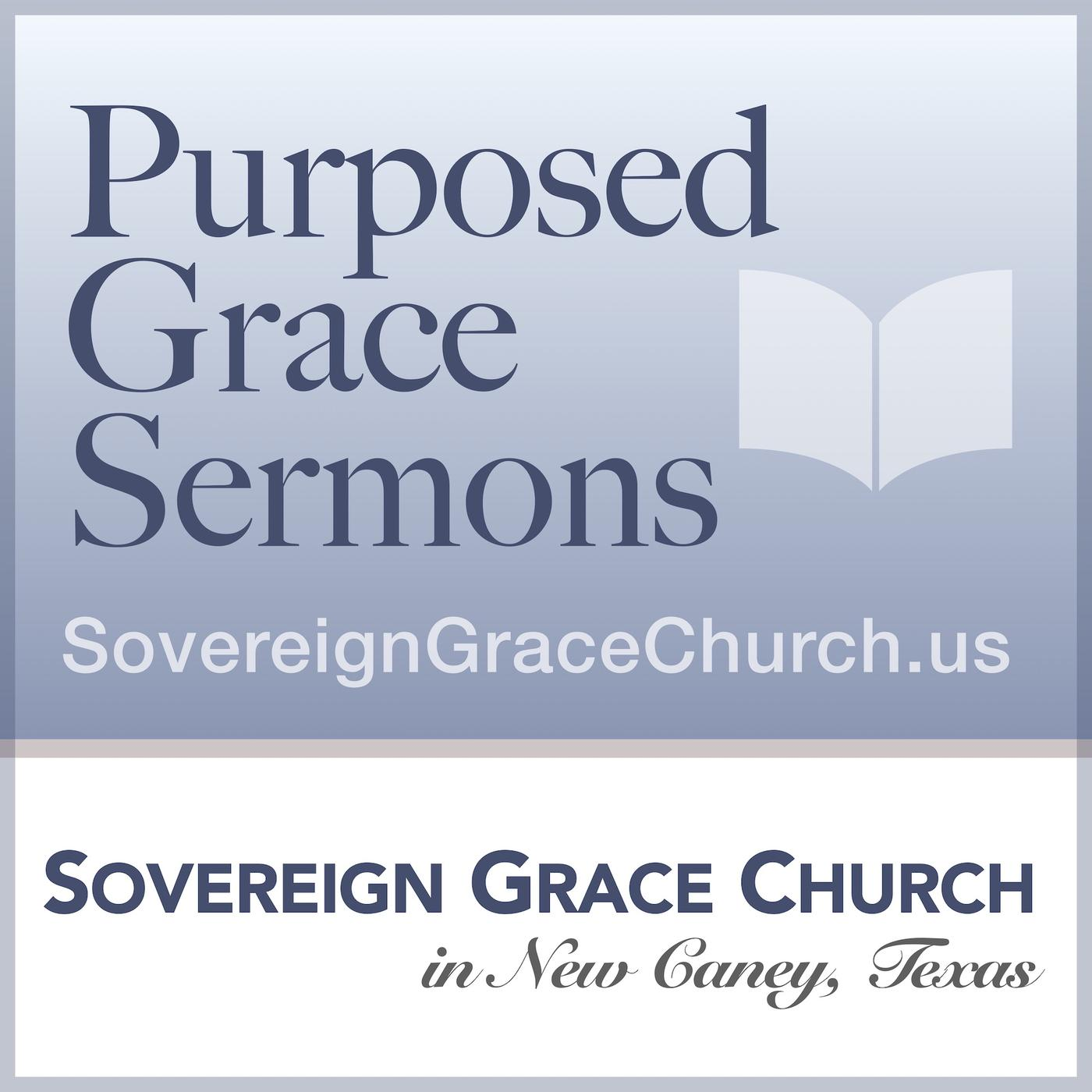 Purposed Grace Sermons (podcast) - Sovereign Grace Church in