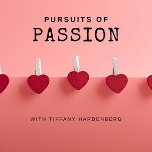 Pursuits of Passion