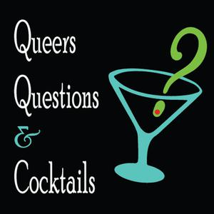 Queers, Questions and Cocktails