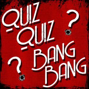 Best Games & Hobbies Podcasts (2019): Quiz Quiz Bang Bang
