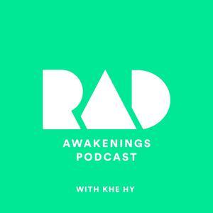 Rad Awakenings with Khe Hy