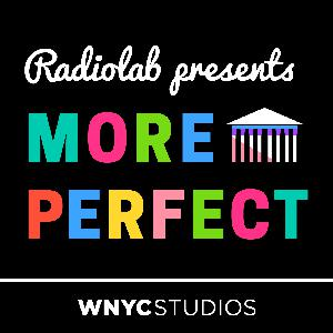 Best American History Podcasts (2019): Radiolab Presents: More Perfect