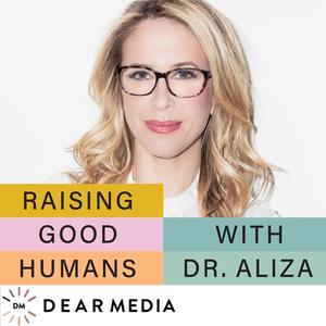 Best Kids & Family Podcasts (2019): Raising Good Humans