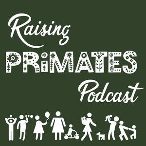 Raising Primates
