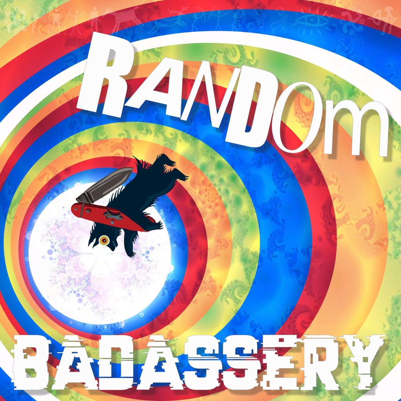 Random Badassery (podcast) - Holy Fool Productions   Listen Notes