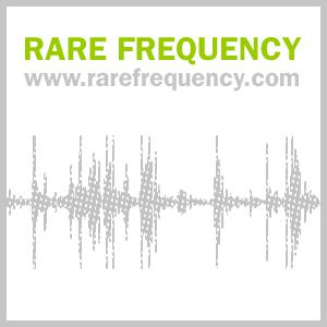 Rare Frequency Podcast - Rare Frequency + Various Artists