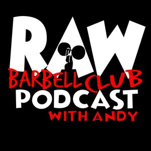 Best Amateur Podcasts (2019): RAW Barbell Club : Olympic Weightlifting & Strength Training For Everyone
