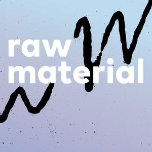 Best San Francisco Bay Area Podcasts (2019): Raw Material