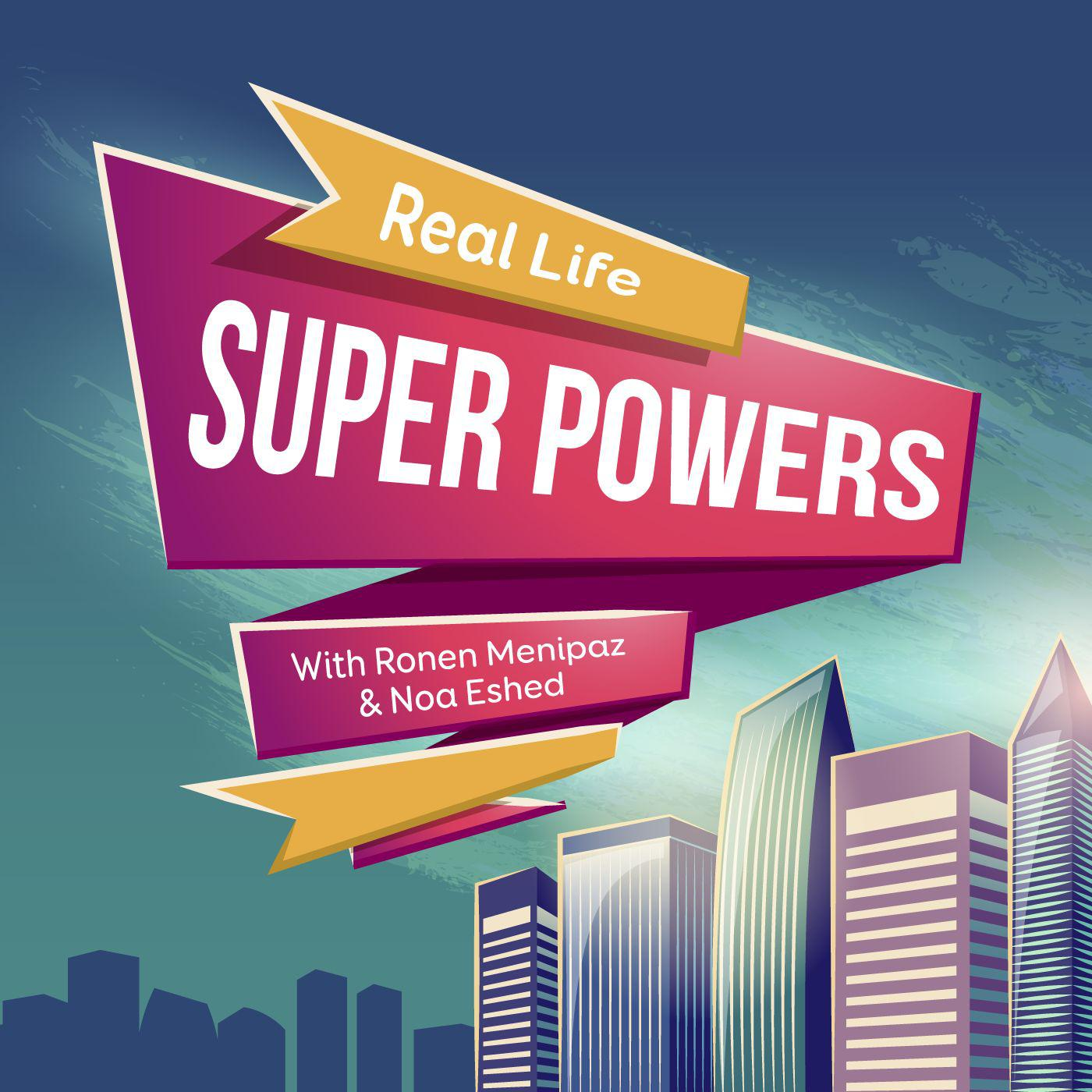 Real Life Superpowers (podcast) - Real Life Superpowers