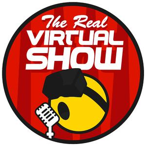 Real Virtual Show - Virtual Reality & Augmented Reality Conversations - VR