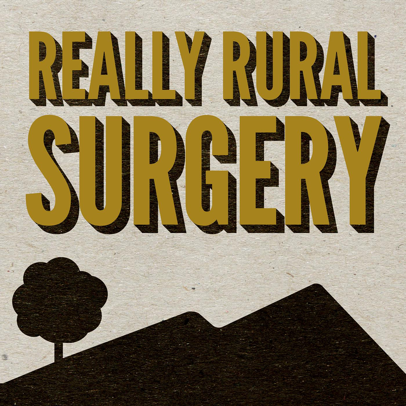 Really Rural Surgery and Obstetrics (podcast) - Dr  Bret Batchelor