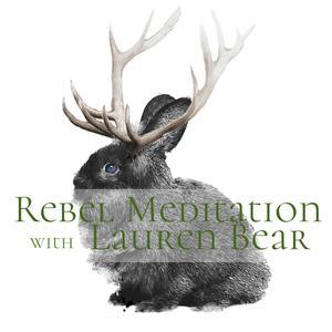 Rebel Meditation-Guided Meditations