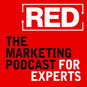 RED - The Marketing Podcast For Experts