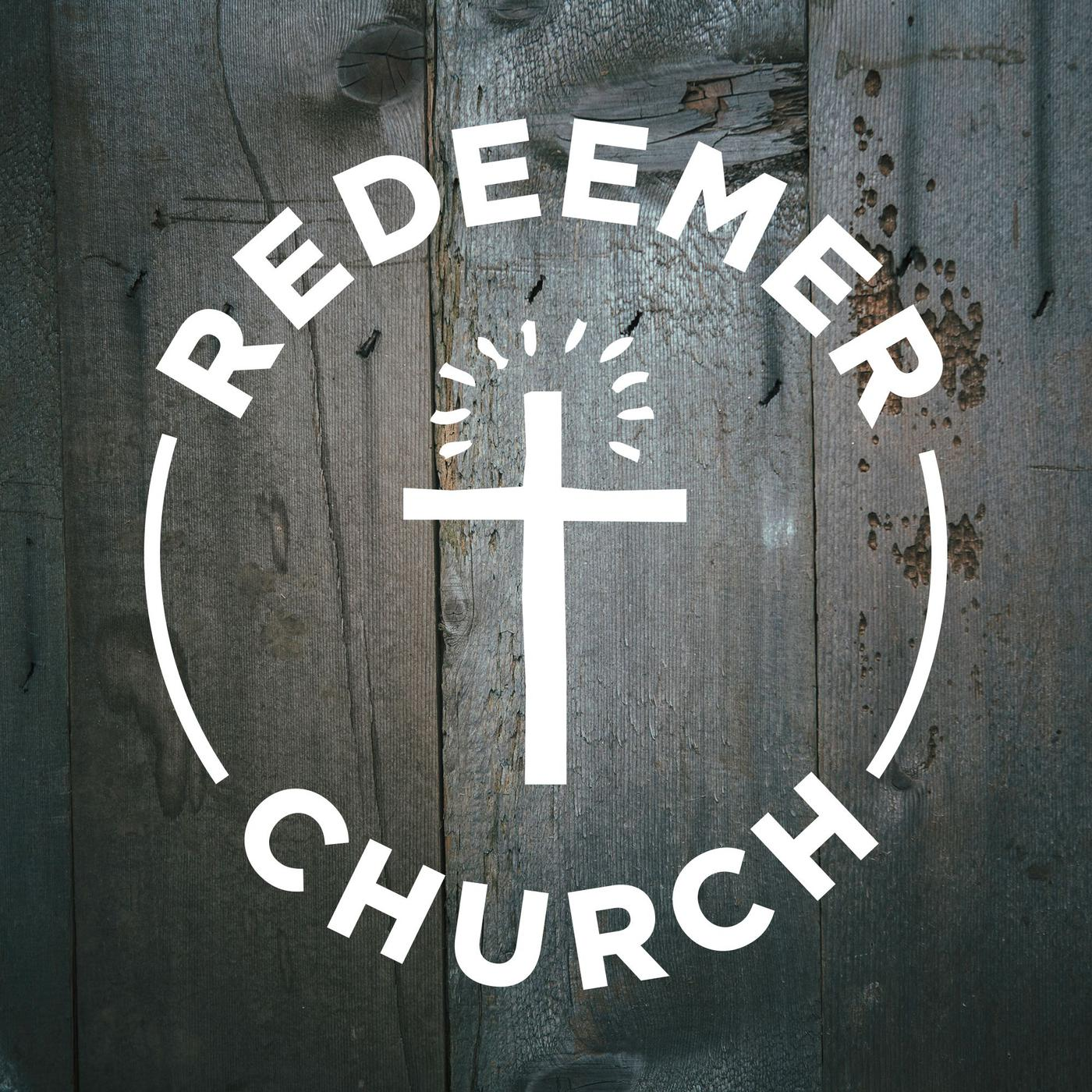 Redeemer Church Podcast - Redeemer Church | Listen Notes