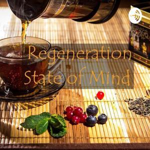 Regeneration State of Mind