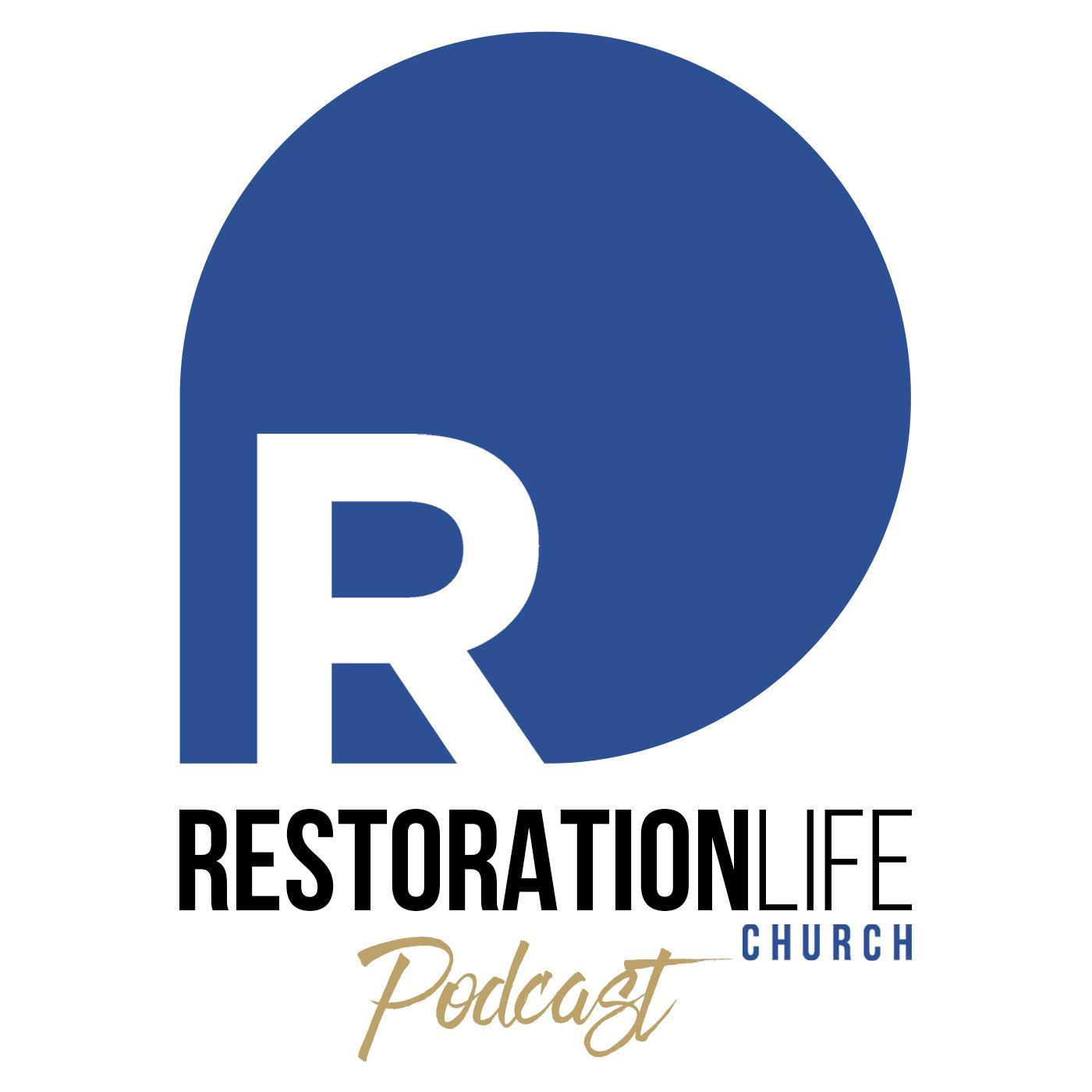 Restoration Life Church Sermons (podcast) - Restoration Life Church