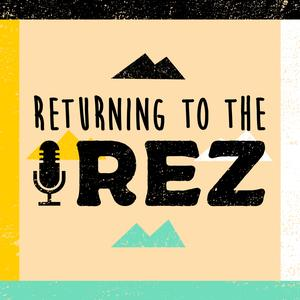 Best Higher Education Podcasts (2019): Returning to the Rez